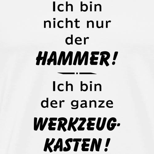 Ich bin nicht nur der Hammer - der Werkzeugkasten - Männer Premium T-Shirt