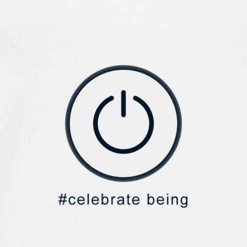 #celebrate being - power - Männer Premium T-Shirt