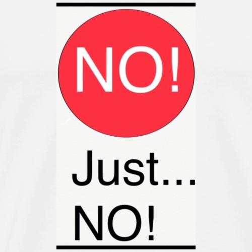 just no - Premium T-skjorte for menn