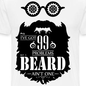 99 Problems Beard - Mannen Premium T-shirt