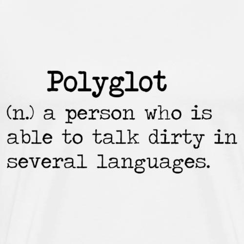 Dirty Definition of a Polyglot - Men's Premium T-Shirt