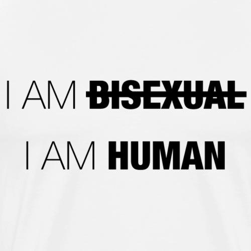I AM BISEXUAL - I AM HUMAN - Men's Premium T-Shirt