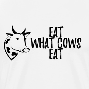 Veggie / Vegan: Eat what cows eat - Men's Premium T-Shirt
