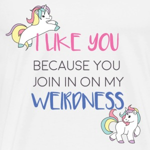 Unicorn - I like you because you join in ... - Men's Premium T-Shirt