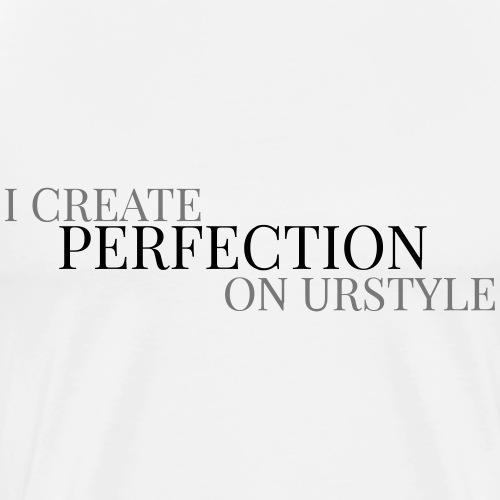 PERFECTION - Men's Premium T-Shirt