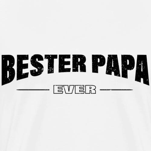 Vater Papa Vatertag Bester Papa ever - Männer Premium T-Shirt