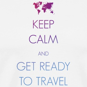 Keep calm and get ready to travel - Männer Premium T-Shirt