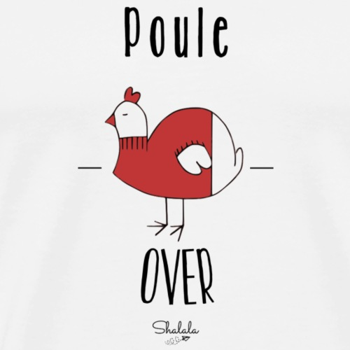 Poule Over - T-shirt Premium Homme