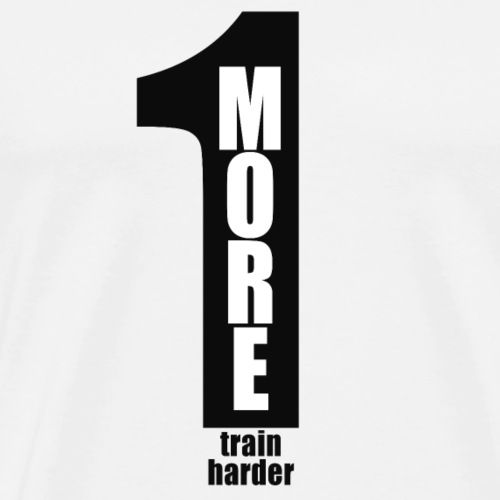 One more - train harder / Black Number - Männer Premium T-Shirt