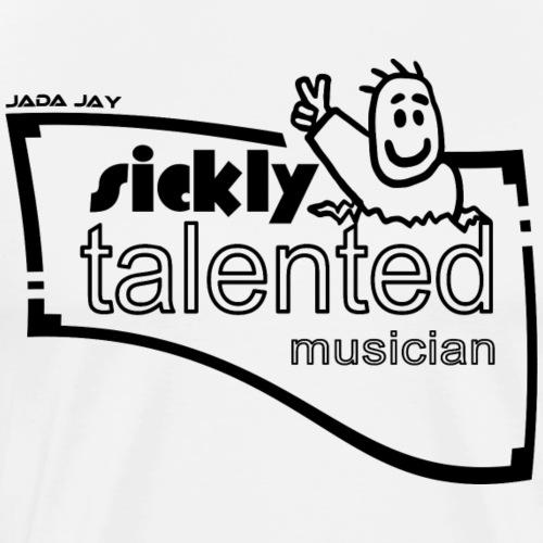 Sickly talented musician - Männer Premium T-Shirt