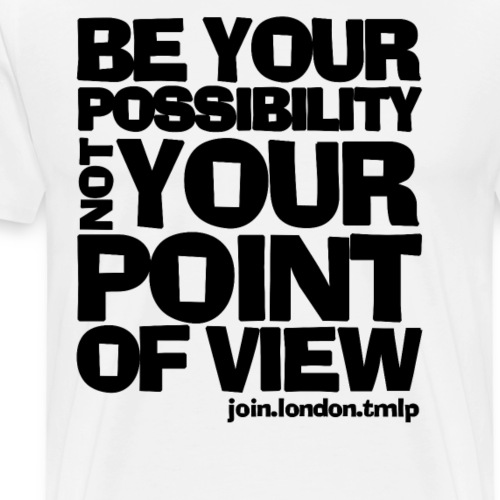 be your possibility black text - Men's Premium T-Shirt