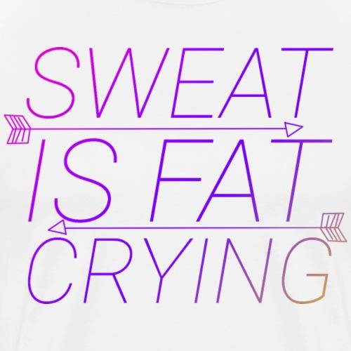 SWEAT IS FAT CRYING Sport und Fitness Motivation - Männer Premium T-Shirt