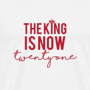 21 Birthday: The King is now twenty one - Men's Premium T-Shirt