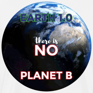 Earth 1.0 - er is geen planeet B - Mannen Premium T-shirt