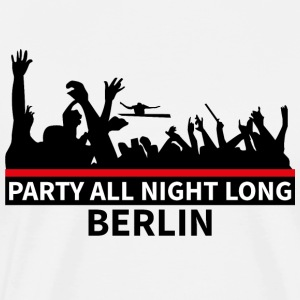 BERLIN - Party All Night Long - Herre premium T-shirt