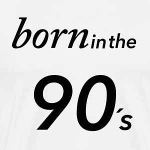Born in the 90's - Men's Premium T-Shirt