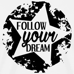 FOLLOW_YOUR_DREAM - Männer Premium T-Shirt