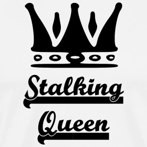 stalking_queen - Herre premium T-shirt