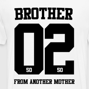 BROTHER FROM ANOTHER MOTHER 02 - Männer Premium T-Shirt