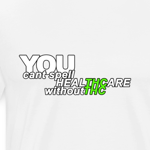 HealTHCare THC Weed Dope Kiffer - Men's Premium T-Shirt