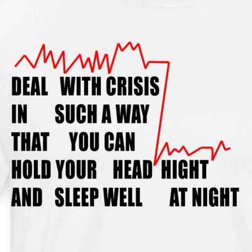 DEAL WITH CRISIS T SHIRT - T-shirt Premium Homme