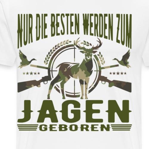 Jäger - Nur die Besten werden zum Jagen geboren - Männer Premium T-Shirt