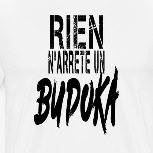 RIEN N' ARRÊTE UN BUDOKA - T-shirt Premium Homme