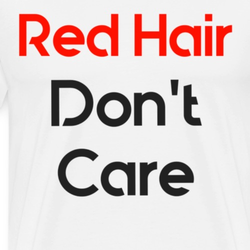 Red hair dont care - Mannen Premium T-shirt