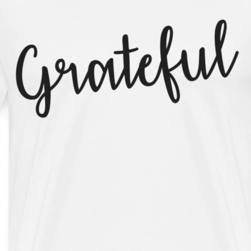Grateful - Mannen Premium T-shirt