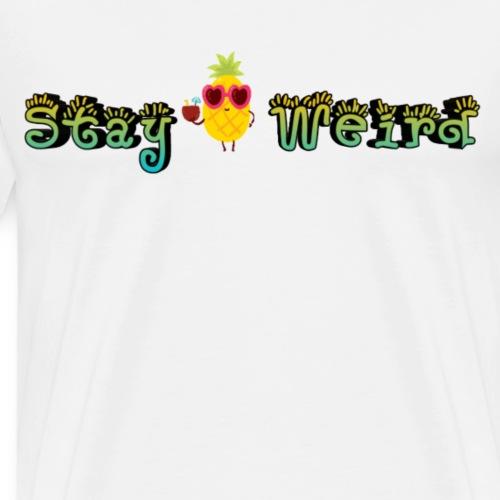 Pineapple - stay weird - Mannen Premium T-shirt