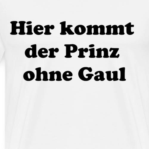 Prinz ohne Gaul - Männer Premium T-Shirt