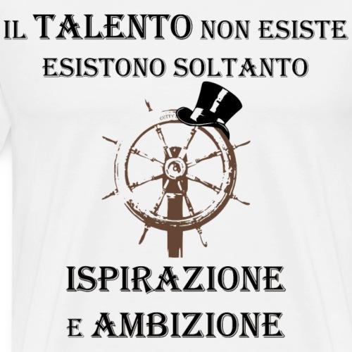 ispirazione e ambizione... roventi - Maglietta Premium da uomo