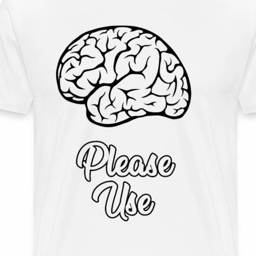 Use Brain - Maglietta Premium da uomo