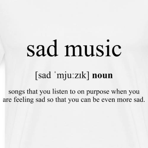 Sad Music (traurige Musik) Definition Unisex Tee
