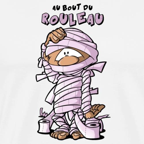PARFOIS, ON SE SENT AU BOUT DU ROULEAU - T-shirt Premium Homme