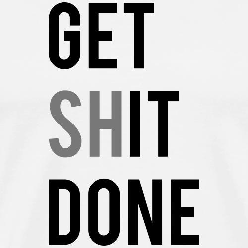 Get sh(it) done - Männer Premium T-Shirt