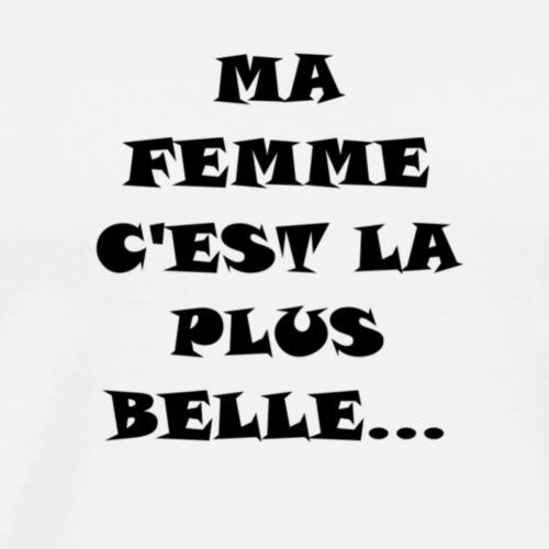 Belle femme - T-shirt Premium Homme