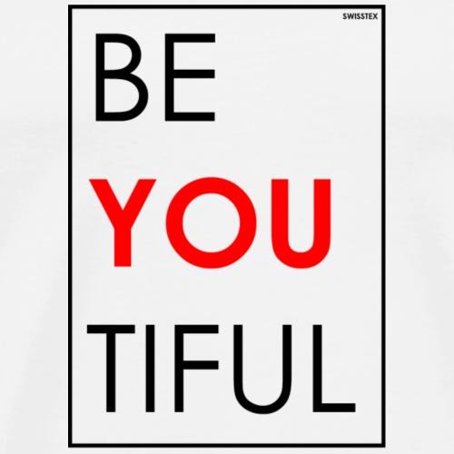 BE YOU TIFUL - Männer Premium T-Shirt