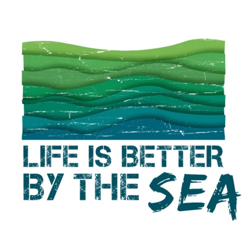 Life is better by the sea - Meeresliebhaber