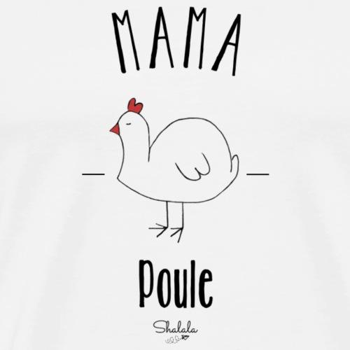 Mama Poule - T-shirt Premium Homme