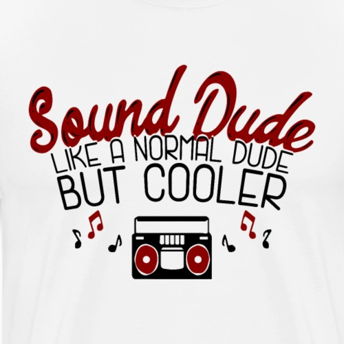 Roadie Crew Theater Musical On Tour: Sound Dude - Männer Premium T-Shirt