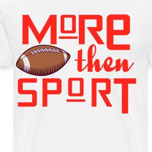 Mehr als nur Sport - Männer Premium T-Shirt
