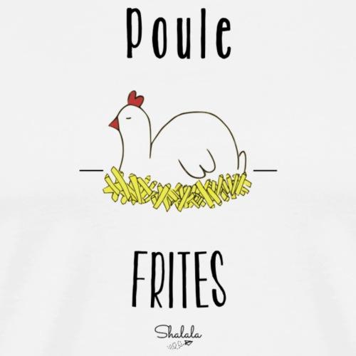 Poule frites - T-shirt Premium Homme