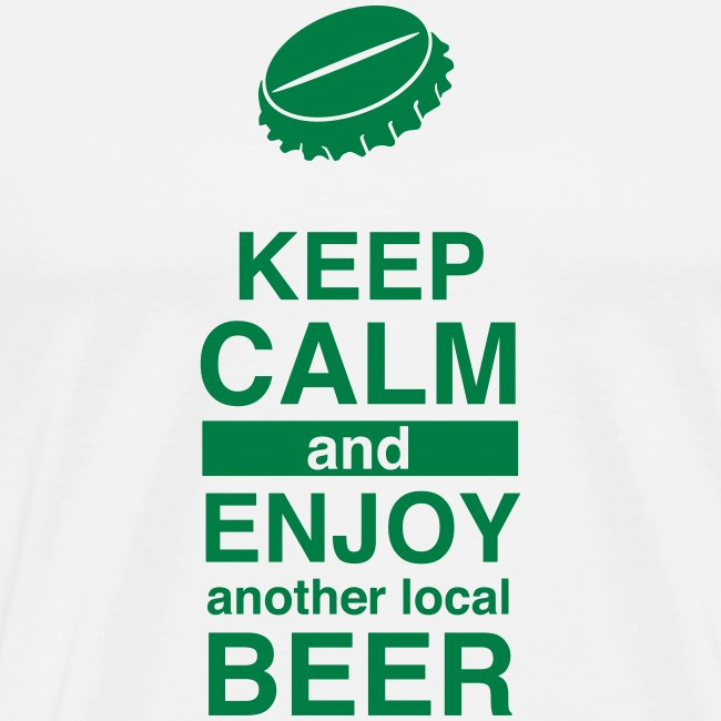 Keep calm and enjoy local beer