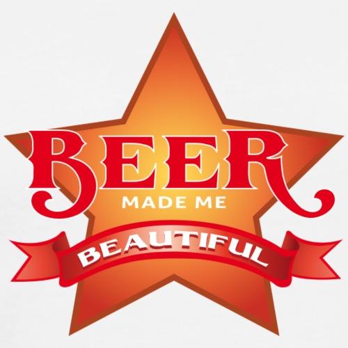 beer made me beautiful - Männer Premium T-Shirt