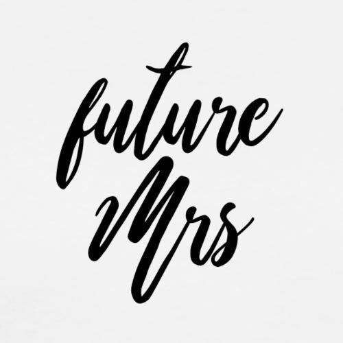 Future Mrs - Men's Premium T-Shirt