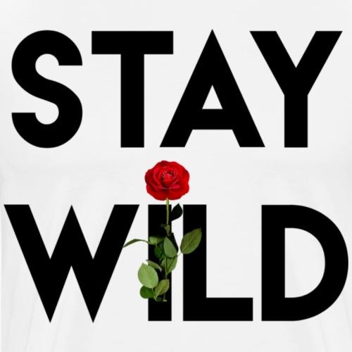 Stay wild - Mannen Premium T-shirt