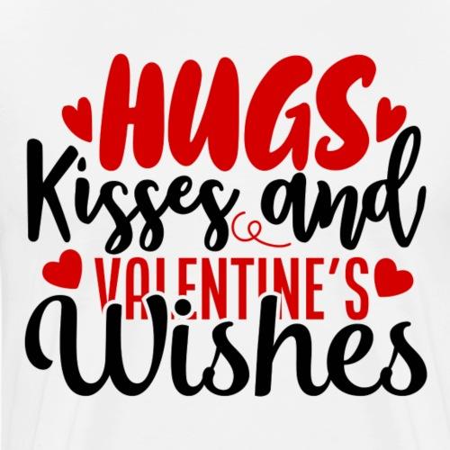 Hugs Kisses and Valentine s Wishes - Mannen Premium T-shirt