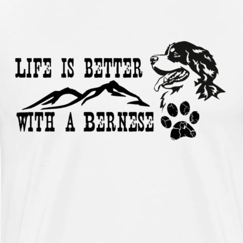 Life is better with a bernese - Mannen Premium T-shirt