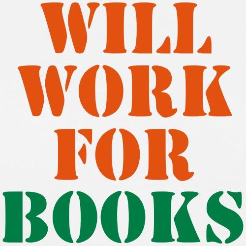 will work for books - Mannen Premium T-shirt